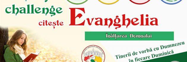 #SundayChallengeEvanghelia – Înălțarea Domnului