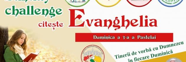 #SundayChallengeEvanghelia – Duminica a 3-a a Paștelui